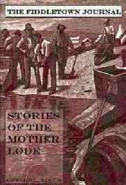The Fiddletown Journal: Stories of the Mother Lode (Paperback)