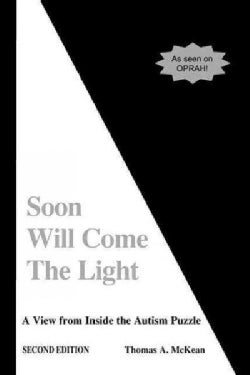 Soon Will Come the Light: A View from Inside the Autism Puzzle (Paperback)