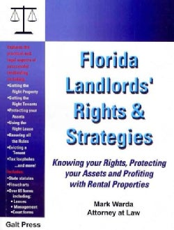 Florida Landlords' Rights & Strategies: Knowing Your Rights, Protecting Your Assets and Profiting With Rental Pro... (Paperback)