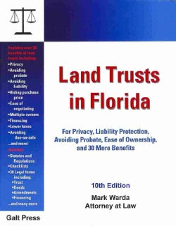 Land Trusts in Florida: For Privacy, Liability Protection, Avoiding Probate, Ease of Ownership, and 30 More Benefits (Paperback)