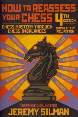 How to Reassess Your Chess: Chess Mastery Through Chess Imbalances (Paperback)