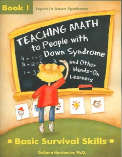 Teaching Math to People With Down Syndrome and Other Hands-On Learners: Basic Survival Skills (Paperback)