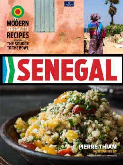 Senegal: Modern Senegalese Recipes from the Source to the Bowl (Hardcover)