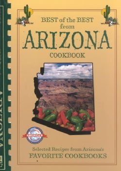 Best of the Best from Arizona Cookbook: Selected Recipes from Arizona's Favorite Cookbooks (Spiral bound)
