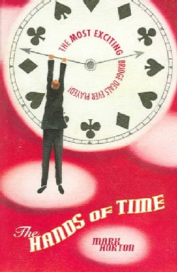 The Hands Of Time: The Most Exciting Bridge Deals ever Played! (Paperback)