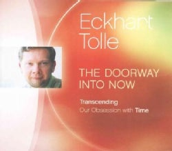 The Doorway into Now: Transcending Our Obsession With Time (CD-Audio)