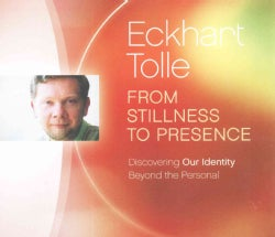 From Stillness to Presence: Discovering Our Identity Beyond the Personal (CD-Audio)