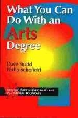 What You Can Do With an Arts Degree: Opportunities for Canadians in a Global Economy (Paperback)