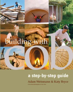 Building With Cob: A Step-by-step Guide (Paperback)