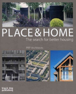 Place & Home: The Search for Better Housing/Prp Architects (Hardcover)