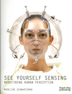 See Yourself Sensing: Redefining Human Perception (Paperback)