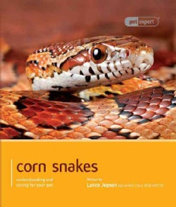Corn Snakes: Understanding and Caring for Your Pet (Paperback)