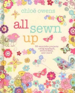 All Sewn Up: 35 Exquisite Projects Using Applique, Embroidery, and More (Hardcover)