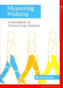 Measuring Walking: A Handbook of Clinical Gait Analysis (Paperback)