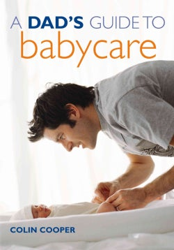 A Dad's Guide to Babycare (Paperback)
