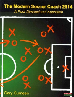 The Modern Soccer Coach 2014: A Four Dimensional Approach (Paperback)