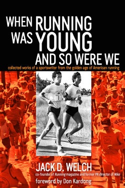 When Running Was Young and So Were We (Paperback)