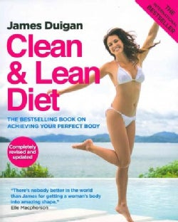 Clean & Lean Diet: The International Bestselling Book on Achieving Your Perfect Body (Paperback)