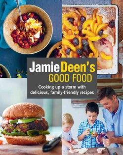 Jamie Deen's Good Food: Cooking Up a Storm With Delicious, Family-friendly Recipes (Paperback)