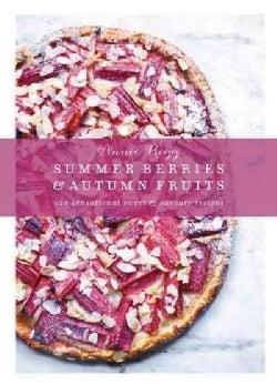 Summer Berries & Autumn Fruits: 120 Sensational Sweet & Savory Recipes (Hardcover)