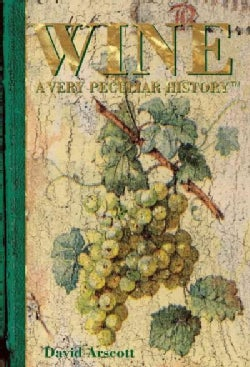 Wine: A Very Peculiar History (Hardcover)