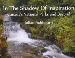 In the Shadow of Inspiration: Canada's National Parks and Beyond (Hardcover)