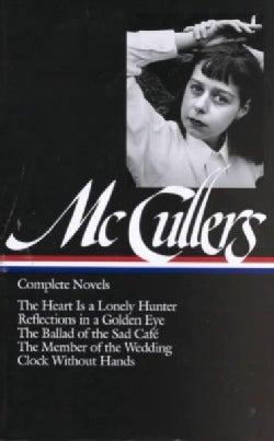 Complete Novels: The Heart Is a Lonely Hunter/Reflections in a Golden Eye/the Ballad of the Sad Cafe/the Member o... (Hardcover)