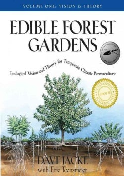 Edible Forest Gardens: Ecological Vision, Theory For Temperate Climate Permaculture (Hardcover)