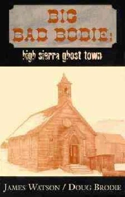 Big Bad Bodie: High Sierra Ghost Town (Paperback)