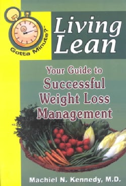 Living Lean: Your Guide to Successful Weight Loss Management (Paperback)
