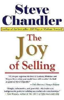 The Joy Of Selling: Breakthrough Ideas That Lead To Success In Sales (Paperback)