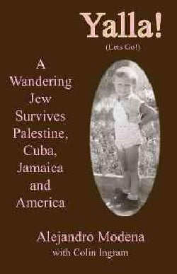 Yalla!: A Wandering Jew Survives Palestine, Cuba, Jamaica, And America (Hardcover)