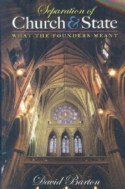 Separation of Church & State: What the Founders Meant (Paperback)