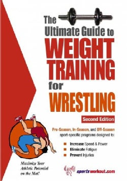 Ultimate Guide to Weight Training for Wrestling (Paperback)