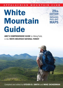 White Mountain Guide: Amc's Comprehensive Guide to Hiking Trails in the White Mountain National Forest