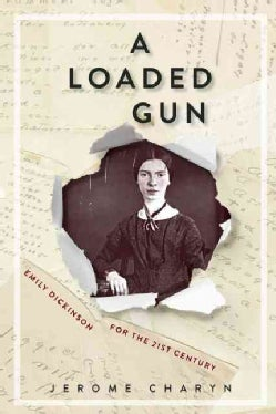 A Loaded Gun: Emily Dickinson for the 21st Century (Paperback)