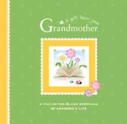 A Gift From Your Grandmother: A Fill-In-The-Blank Keepsake of Grandma's Life (Spiral bound)