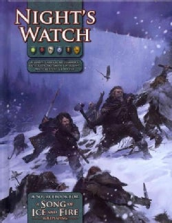 Night's Watch: A Sourcebook for a Song of Ice and FireCampaign Guide: A Game of Thrones Edition (Hardcover)