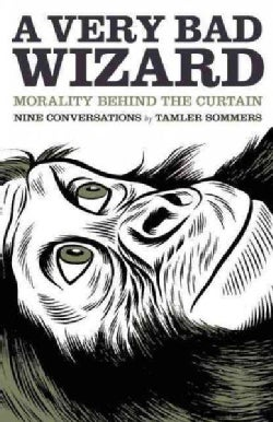 A Very Bad Wizard: Morality Behind the Curtain (Paperback)