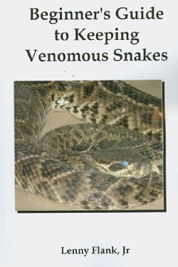Beginner's Guide to Keeping Venomous Snakes (Paperback)