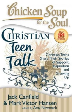 Christian Teen Talk: Christian Teens Share Their Stories of Support, Inspiration and Growing Up (Paperback)