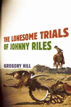 The Lonesome Trials of Johnny Riles (Paperback)