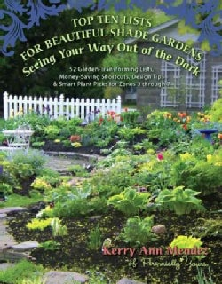 Top Ten Lists for Beautiful Shade Gardens: Seeing Your Way Out of the Dark: 52 Garden-Transforming Lists, Money-S... (Paperback)