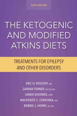 The Ketogenic and Modified Atkins Diets: Treatments for Epilepsy and Other Disorders (Paperback)