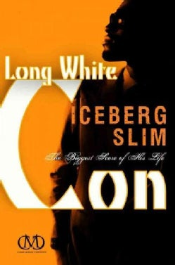 Long White Con: The Biggest Score of His Life (Paperback)