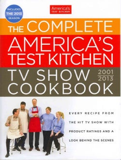 The Complete America's Test Kitchen TV Show Cookbook 2001-2013 (Hardcover)