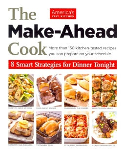 The Make Ahead Cook: 8 Smart Strategies for Dinner Tonight (Paperback)