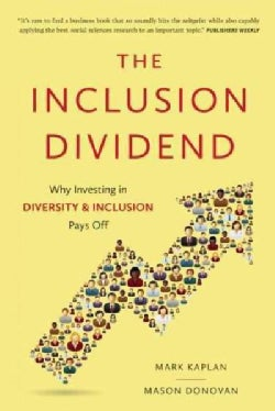 The Inclusion Dividend: Why Investing in Diversity & Inclusion Pays Off (Hardcover)