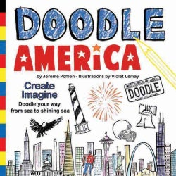 Doodle America: Create. Imagine. Doodle Your Way from Sea to Shining Sea. (Paperback)