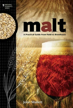 Malt: A Practical Guide from Field to Brewhouse (Paperback)